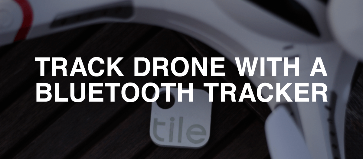 Track Drone with a Bluetooth Tracker