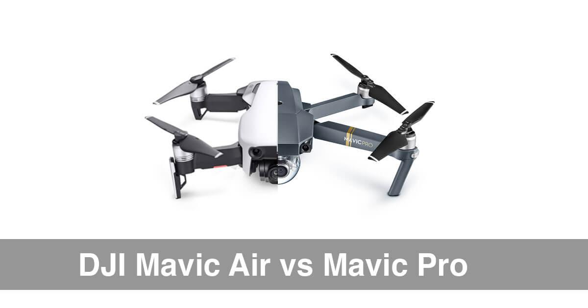 DJI Mavic Air Vs Mavic Pro Drone