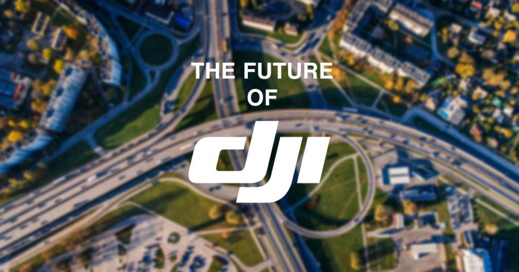 The Future of DJI