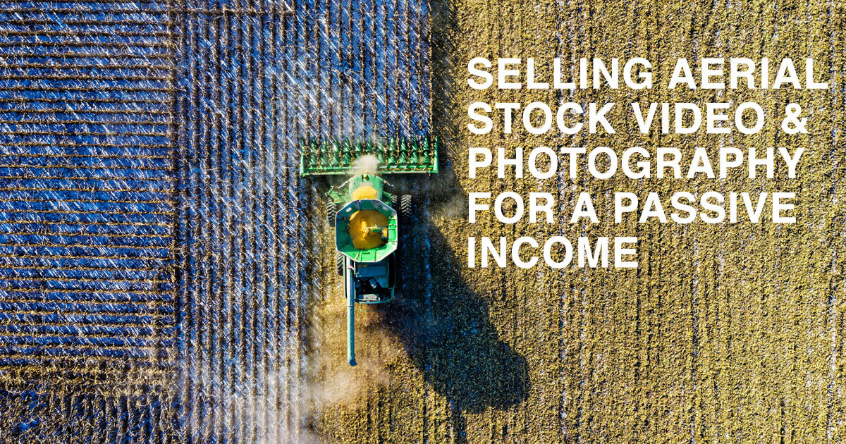 Sell aerial stock photos and videos for passive income